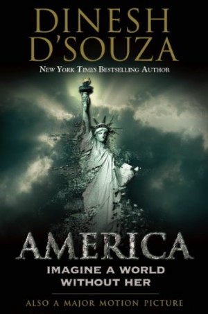 Dinesh D'Souza's compelling and controversial new book, 'America ...