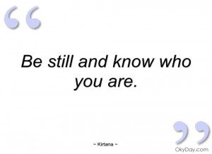 be still and know who you are kirtana