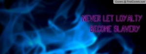 never_let_loyalty-141627.jpg?i