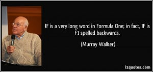 IF is a very long word in Formula One; in fact, IF is F1 spelled ...
