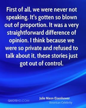 Julie Nixon Eisenhower - First of all, we were never not speaking. It ...