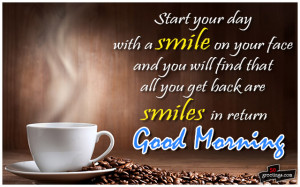 Start your day with a smile Good Morning Quotes