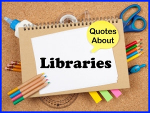 download now Its about Libraries Quotes And Picture