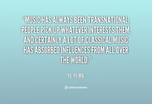 quote-Yo-Yo-Ma-music-has-always-been-transnational-people-pick-24198 ...
