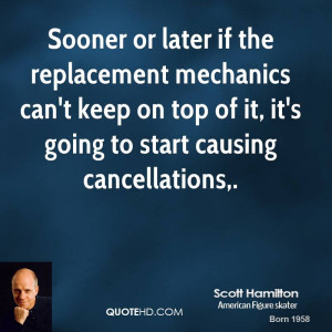 Sooner or later if the replacement mechanics can't keep on top of it ...