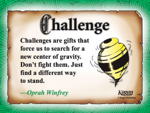 ... That Force Us To Search For A New Center Of Gravity - Challenge Quotes