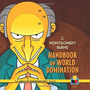 Montgomery Burns' Handbook of World Domination (The Vault of ...