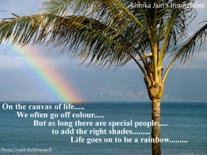 Canvas of Life Quotes, Special People Quotes, Rainbow Nature Quotes