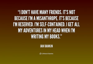 quote-Ian-Rankin-i-dont-have-many-friends-its-not-234547.png