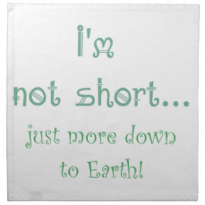 Not Short just more Down to Earth Fun Quote Napkins