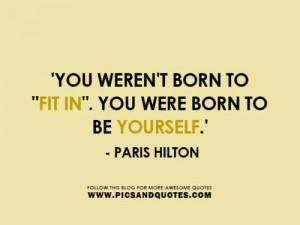 Paris hilton, quotes, sayings, be yourself, inspiring