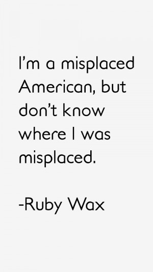 Ruby Wax Quotes & Sayings