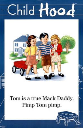 Tom True Mack Daddy Pimp Child Hood Funny Poster Ster