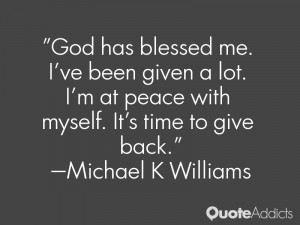 God has blessed me. I've been given a lot. I'm at peace with myself ...