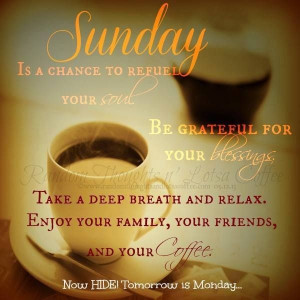 CoffeeCoffe Time, Happy Sunday, Blessed Sunday, Sunday Mornings, Quote ...