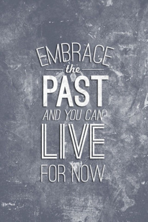 embrace-the-past-life-quotes-sayings-pictures-600x900.jpg