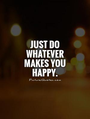 Happy Quotes Be Happy Quotes Happy Life Quotes