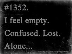 lost confused quotes | feel empty confused lost aloe | Life Lessons ...