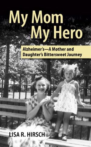 Amazon.com__My_Mom_My_Hero__Alzheimer_s_-_A_Mother_and_Daughter_s ...