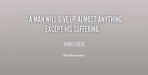 quote-John-Cleese-a-man-will-give-up-almost-anything-72566.png
