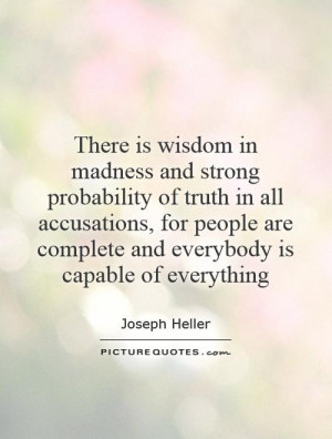 Wisdom In Madness And Strong Probability Of Truth All Accusations