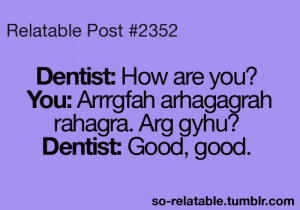 funny true so true teen quotes relatable dentist