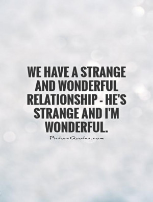 Relationship Quotes Wonderful Quotes Good Relationship Quotes Strange ...