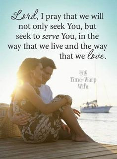Seek to serve the Lord with your spouse in the way that you live and ...
