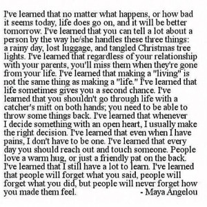 learned that no matter what happens, or how bad it seems today, life ...