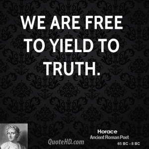 We are free to yield to truth.