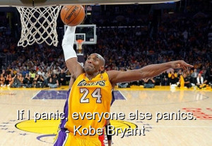 Kobe bryant, best, quotes, sayings, panic, meaningful