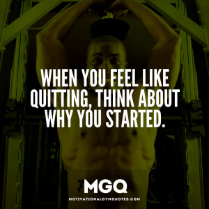 When you feel like quitting…