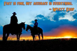wyatt earp quotes fast is fine but accuracy is everything wyatt earp