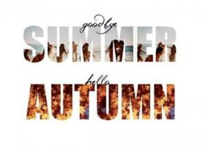 Goodbye Summer - Hello Fall