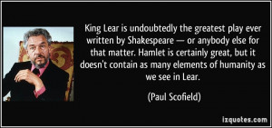 King Lear is undoubtedly the greatest play ever written by Shakespeare ...