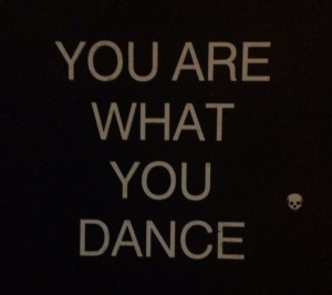 You Are What You Dance