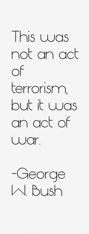 This was not an act of terrorism, but it was an act of war.""