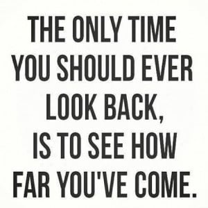 the only time you should ever look back