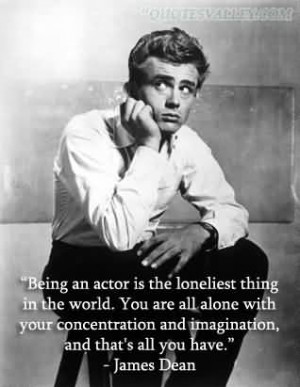 Being An Actor Is The Loneliest Thing In The World