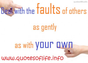 Deal-with-the-faults-of-others-as-gently-as-with-your-own-life-picture ...