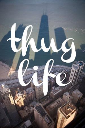 life, thug life