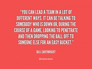 quote-Bill-Cartwright-you-can-lead-a-team-in-a-69371.png