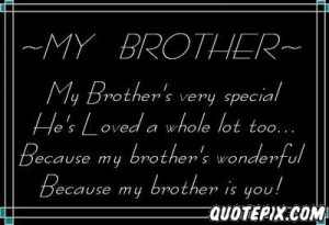 love quotes on brother - My brother is very special for me » Quotes ...