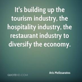 ... industry, the hospitality industry, the restaurant industry to