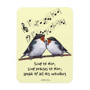 Birds; Bible Verse: Sing Praise To The Lords Flexible Magnet