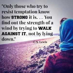 Resist temptation - C.S. Lewis