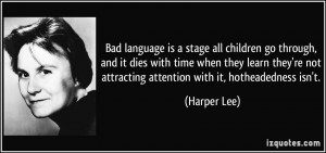 Bad language is a stage all children go through, and it dies with time ...