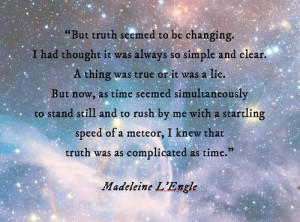 ... make a nice little graphic. Please enjoy. Words by Madeleine L'Engle