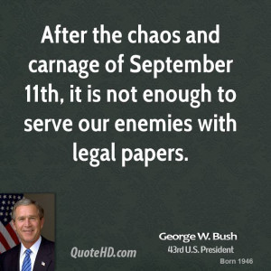 After the chaos and carnage of September 11th, it is not enough to ...