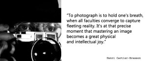 ... exposure triangle, I wanted to use Henri Cartier-Bresson's quote